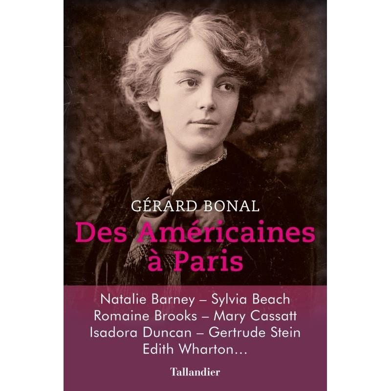 Des américaines à Paris. Actrices, mécènes, écrivaines, danseuses. 1950-1920
