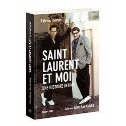 Saint Laurent et moi. Une histoire intime