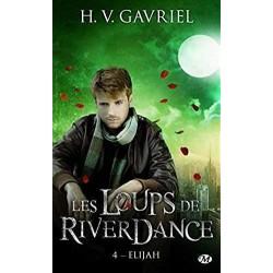 Les loups de Riverdance T.4 : Elijah