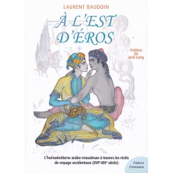 A l'est d'Eros. L'homoérotisme arabo-musulman à travers les récits de voyageurs occidentaux (XVIe-XIXe)
