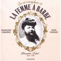 La vie exemplaire de la femme à barbe : Clementine Delait (1865-1939)