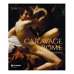 Caravage à Rome. Amis et...