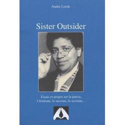 Sister Outsider. Essais et...