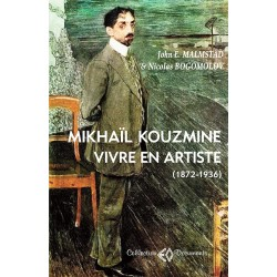 Mikhaïl Kouzmine. Vivre en...