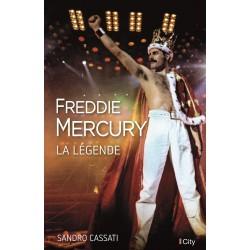 Freddie Mercury. La légende