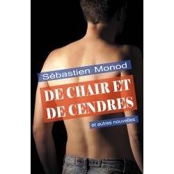 De chair et de cendres et...
