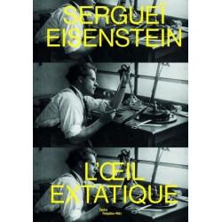 Serguei Eisenstein. L'oeil...