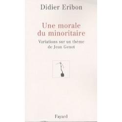 Une morale du minoritaire - Variation sur un thème de Jean Genet