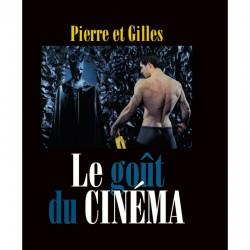 Pierre et Gilles. Le goût...