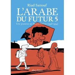 L'Arabe du futur T.5. Une...