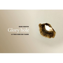GLORY HOLE - LE TROU NOIR...
