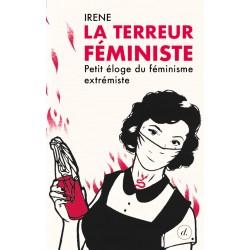 La terreur féministe :...