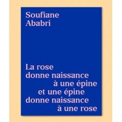Soufiane Ababri. La rose...