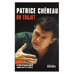 Patrice Chéreau - Un trajet