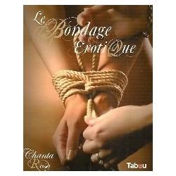 Le Bondage érotique - Jeux de cordes à vocation sexuelle