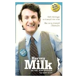 Harvey Milk, sa vie, son époque