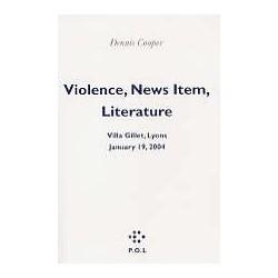Violence, fait divers, littérature (Villa Gillet, Lyon - 19 janvier 2004)