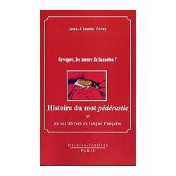 Grecques, les moeurs du hanneton? Histoire du mot pédérastie et de ses dérivés en langue française