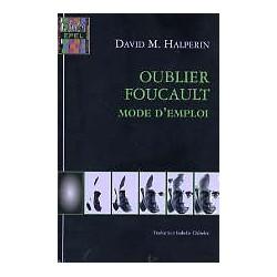 Oublier Foucault, mode d'emploi