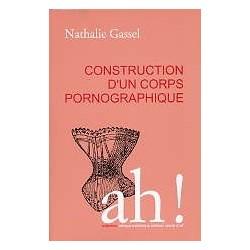 Construction d'un corps pornographique - Ah!