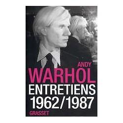 Andy Warhol - Entretiens 1962/1987