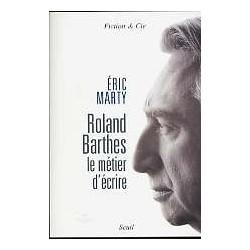 Roland Barthes, le métier d'écrire