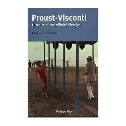 Proust-Visconti - Histoire d'une affinité élective