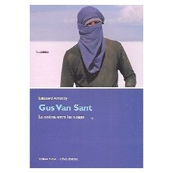 Gus Van Sant - Le cinéma entre les nuages