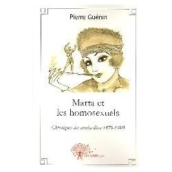Marta et les homosexuels - Chroniques des années disco 1970-1980