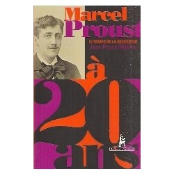 Marcel Proust - Le temps de la Recherche