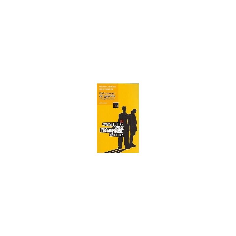 Petit manuel de Gayrilla à l'usage des jeunes - Comment lutter contre l'homophobie au quotidien