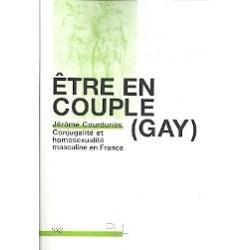 Etre en couple (gay) - Conjugalité et homosexualité masculine en France
