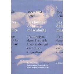 Les limites de la masculinité : L'androgyne dans l'art et la théorie de l'art en France, 1750-1830