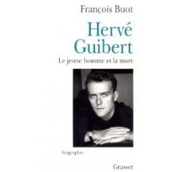 Hervé Guibert - Le jeune homme et la mort