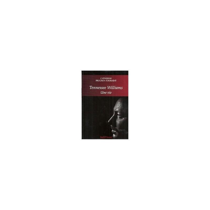 Tennessee Williams - Une vie