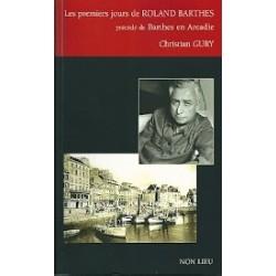 Les premiers jours de Roland Barthes - Précédé de : Barthes en Arcadie