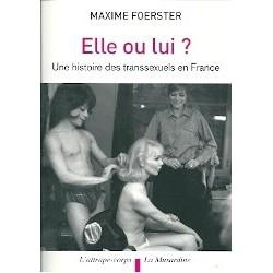 Elle ou lui ? Une histoire des transsexuels en France