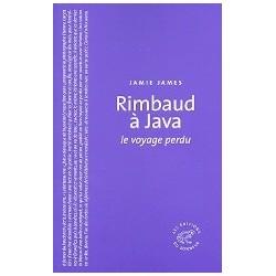 Rimbaud à Java - le voyage perdu