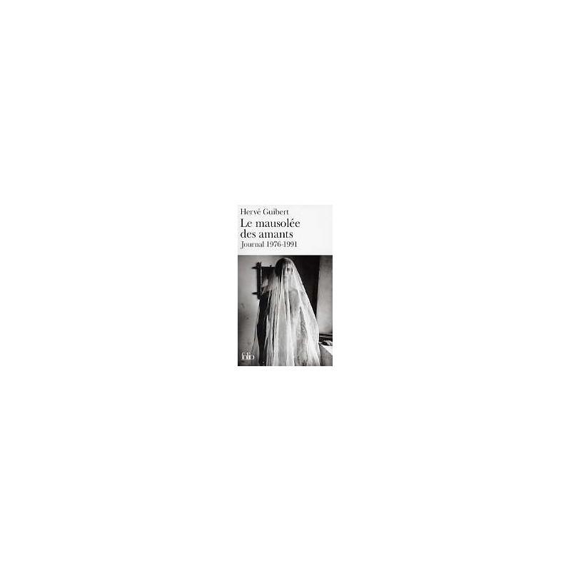 Le mausolée des amants - Journal 1976/1991