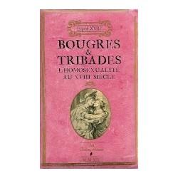 Bougres et tribades – L'homosexualité au XVIIIème siècle