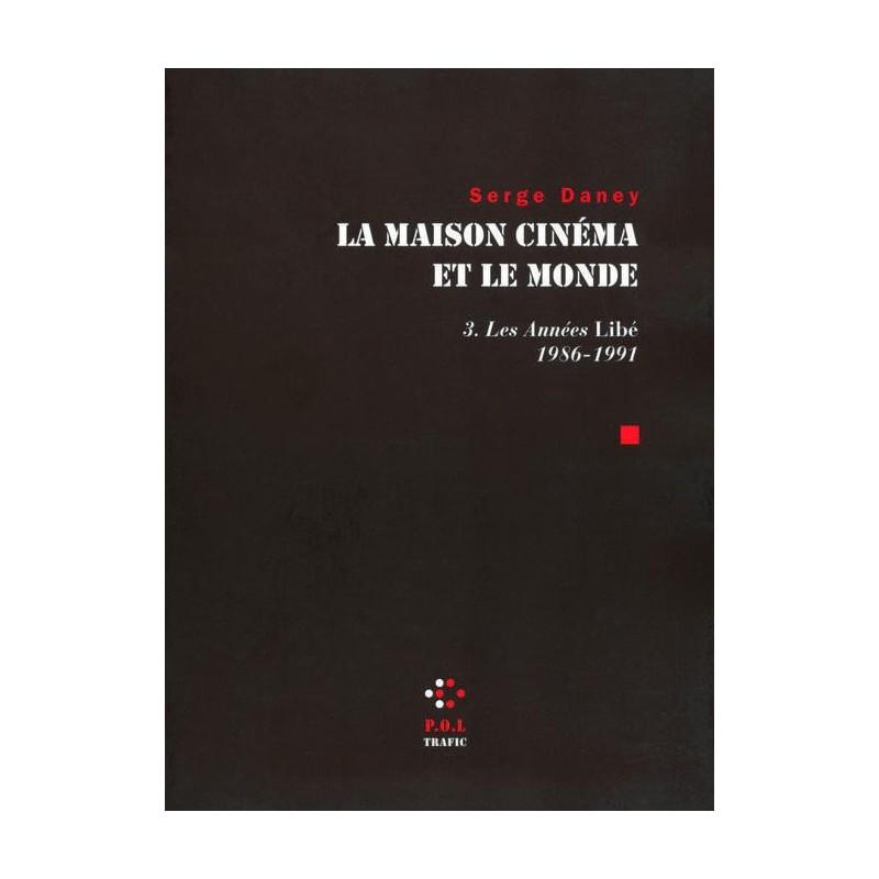 La maison cinéma et le monde t.3, les années Libé 2 (1986-1991)