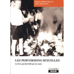 Les perversions sexuelles. Le livre qui fut brûlé par les nazis.