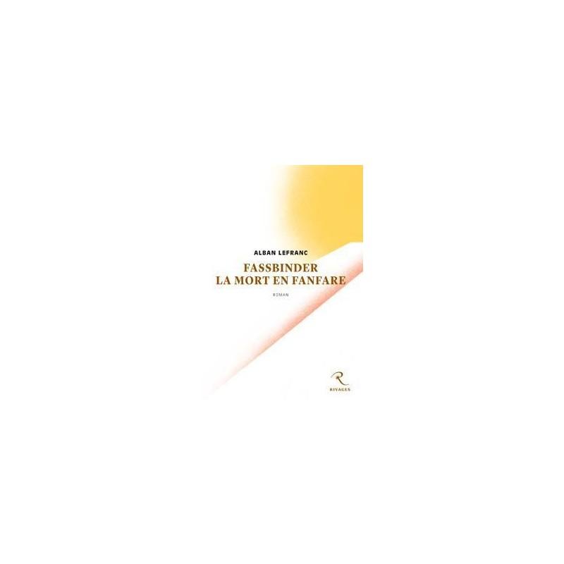 Fassbinder, la mort en fanfare