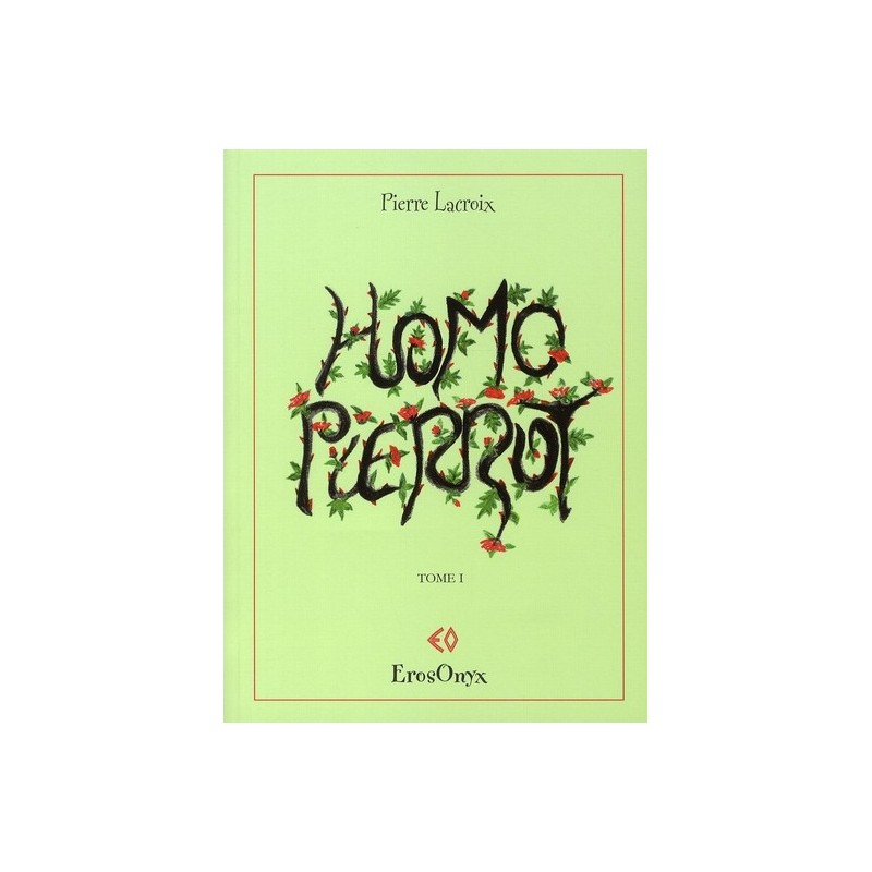 Homo Pierrot - Tome 1