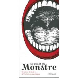 Le chant du monstre. Création littéraire & curiosités graphiques. N°1
