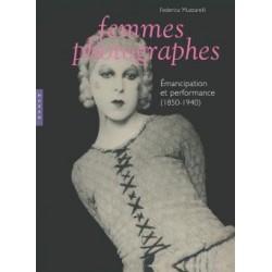 Femmes photographes. Emancipation et performance (1850-1940)