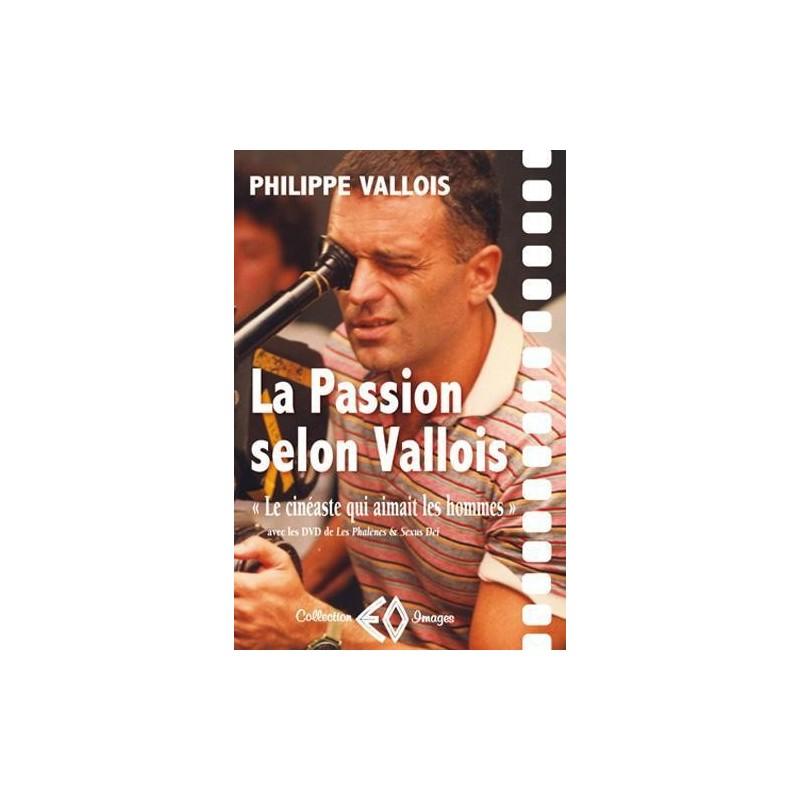 La passion selon Vallois. Le cinéaste qui aimait les hommes (2 DVD : Les phalènes + Sexus Dei + nombreux bonus)