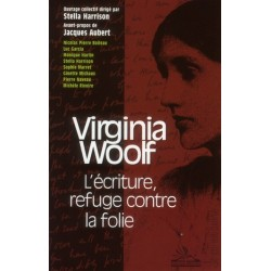 Virginia Woolf. L'écriture, refuge contre la folie