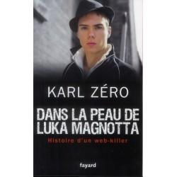 Dans la peau de Luka Magnotta. Histoire d'un web-killer