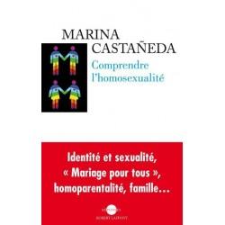 Comprendre l'homosexualité (édition revue et augmentée)